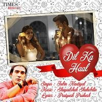 Dil Ka Haal Song Poster