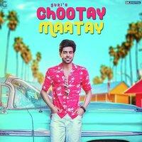 Chootay Maatay Song Poster