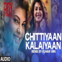Song free chitiya download mp3 320kbps kalaiya Qaafirana Mp3