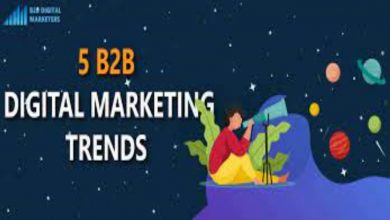 Photo of 5 B2B Digital Marketing Trends That Will Work in 2021 and Beyond